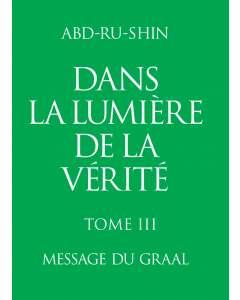Dans la Lumière de la Vérité – Message du Graal, Tome 3 (E-Book)