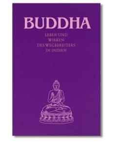 Buddha - Leben und Wirken des Wegbereiters in Indien