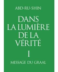 Dans la Lumière de la Vérité; Tome 1 (eBook)