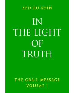 In the Light of Truth – The Grail Message, Volume 1 (eBook)
