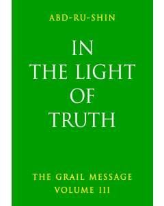 In the Light of Truth – The Grail Message, Volume 3 (eBook)