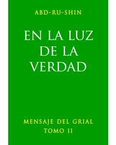 En la Luz de la Verdad – Mensaje del Grial, Tomo 2 (eBook)