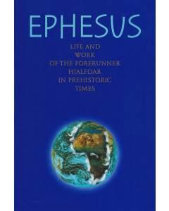 Ephesus – Life and work of the Forerunner Hjalfdar in prehistoric times (Paperback)