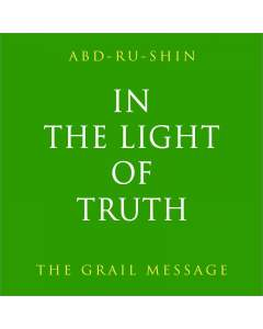 In the Light of Truth, The Grail Message – Volume I, II, III (Paperback)