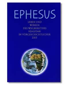 Ephesus - Leben und Wirken des Wegbereiters Hjalfdar in vorgeschichtlicher Zeit