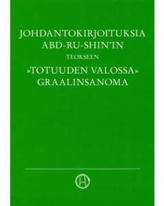 Johdantokirjoituksia Abd-ru-shin'in Teokseen »Totuuden Valossa – Graalinsanoma»