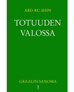 Totuuden Valossa – Graalin Sanoma, Osa I (ebook)