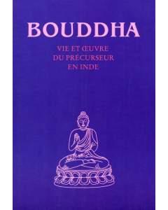 Bouddha – Vie et oeuvre du précurseur en Inde