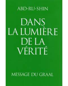 Dans la Lumière de la Vérité – Message du Graal, Tome 1 (relié)