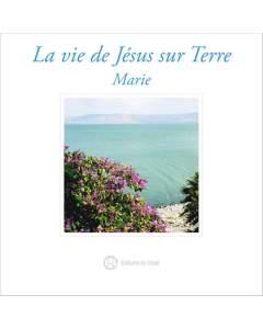 La vie de Jésus sur Terre - Marie - Audio CD