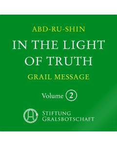 In the Light of Truth – The Grail Message, Volume 2 (MP3-Download)