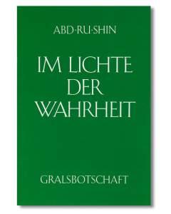 Im Lichte der Wahrheit, Gralsbotschaft – Band 1 (E-Book)