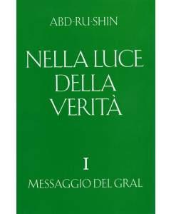 Nella Luce della Verità – Messaggio del Gral, Volume 1 (eBook)