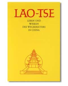 Lao-Tse  - Leben und Wirken des Wegbereiters in China