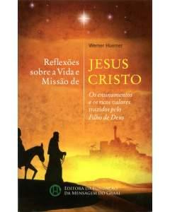 Reflexões sobre a vida e missão de Jesus Christo