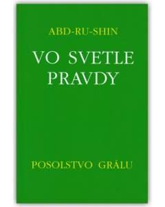 Vo svetle Pravdy - Posolstvo Grálu zv.II.