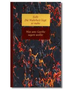 Was uns Goethe sagen wollte