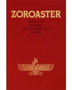 Zoroaster – Leben und Wirken des Wegbereiters in Iran (E-Book)